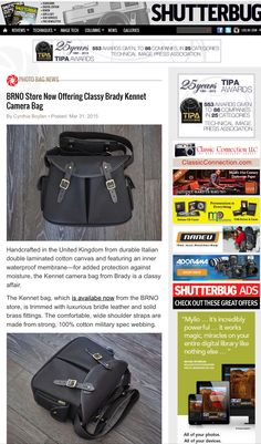 Brady Kennet camera bag featured in Shutterbug Magazine.    http://www.shutterbug.com/content/brno-store-now-offering-brady-kennet-camera-bag  Available in the US, only at www.BRNOstore.com Use promo code SHUTTERBUG20 for 20% off sitewide, plus free shipping within the US.