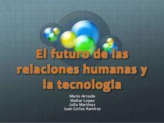 El futuro de las relaciones humanas y la tecnologia