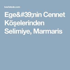 Ege'nin Cennet Köşelerinden Selimiye, Marmaris
