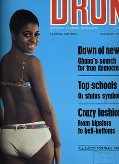Drum magazine cover from Ghana, 1969 Ebony Magazine Cover, Black Magazine, Magazine Covers, Drum Magazine, Magazine Ads, African Life, African History, African Women, Vintage Drums