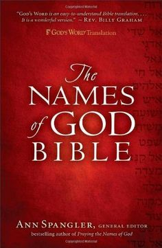 Names of God Bible,  by Ann Spangler  Wonderful way to read the Bible and get to know God better by learning  His charcter through His special names.