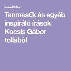 Tanmes€k és egyéb inspiráló írások Kocsis Gábor tollából Literature, Literatura