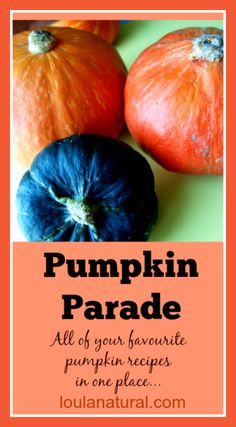 Pumpkin on Parade; All of your favourite real food, grain free pumpkin recipes here. Prepare to crave pumpkin!