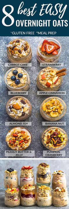 8 Best Easy Overnight Oats with tips on how to cook the perfect simple oatmeal for busy mornings. Healthy, delicious, gluten free & easy to customize with your favorite flavors. Make ahead the night before for meal prep Sunday with less than 5 minutes. Almond Joy, Apple Cinnamon, Banana Nut, Blueberry, Carrot Cake, Peanut Butter & Jelly, Pumpkin Cranberry and Strawberry. #overnightoats #oatmeal #breakfast #glutenfree #recipe #healthy #vegan #nocook #overnightoats #oats #howto