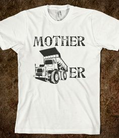 Mother Trucker, Funny