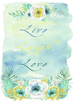 Live Laugh Love - Watercolor Art by Jordan Blackstone Watercolor Art Paintings, Painting Art, Fine Art Prints, Framed Prints, Live Laugh Love, Paintings For Sale, Home Art, Fine Art America, Original Artwork