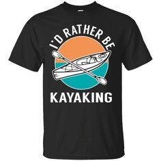 Hi everybody!   I'd Rather Be Kayaking T-Shirt   https://zzztee.com/product/id-rather-be-kayaking-t-shirt/  #I'dRatherBeKayakingTShirt  #I'd #Rather #Be #Kayaking #T #Shirt # #