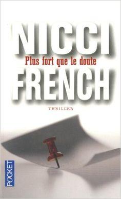Amazon.fr - Plus fort que le doute - Nicci FRENCH, Marianne BERTRAND - Livres