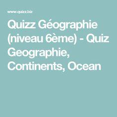 Quizz Géographie (niveau 6ème) - Quiz Geographie, Continents, Ocean