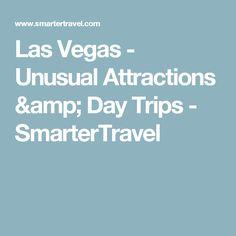 Las Vegas - Unusual Attractions & Day Trips - SmarterTravel
