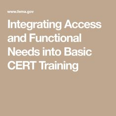 Integrating Access and Functional Needs into Basic CERT Training
