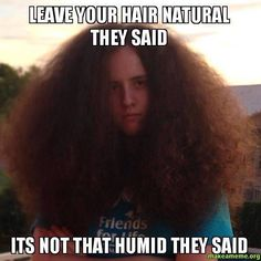 Naturally curly hair, frizzy thick hair problems- LMAO!! Yes!