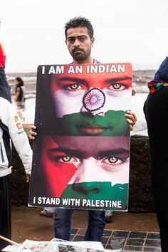 Indians with Palestinians Beware of the power of the oppressed, they may seem small separated, but united they are strong