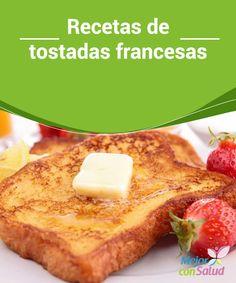 Recetas de tostadas francesas  ¿Quieres sorprender a tu pareja con un delicioso desayuno? ¿Estás aburrido de comer siempre lo mismo por las mañanas?