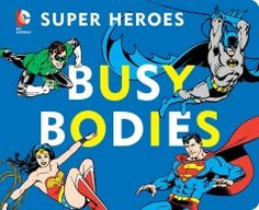 JJ BOARD DC. The DC Super Heroes illustrate the amazing things the body can do; the book shows different body parts and actions.