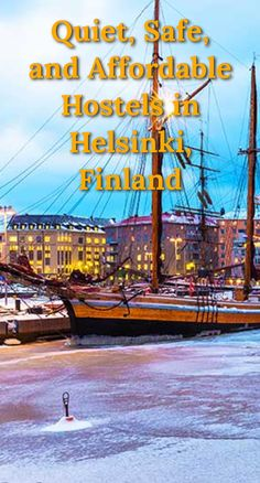 Quiet, Safe, and Affordable Hostels in Helsinki, Finland: Helsinki is the capital of Finland and it has become an international city that…