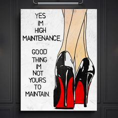 Shop the best-selling canvas wall art & decor from IKONICK. These are the best rated modern, popular art prints for the office, bedroom, or any special space. High Heel Quotes, Heels Quotes, Art Quotes, Funny Quotes, Inspirational Quotes, Bob Marley, High Maintenance Women, Fashion Heels, High Fashion
