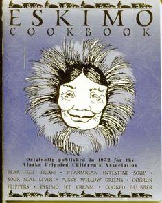 Eskimo Cookbook Shishmaref Day School Alaska Traditional Food