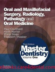 Master Dentistry, 3rd Edition Volume 1: Oral and Maxillofacial Surgery, Radiology, Pathology and Oral Medicine