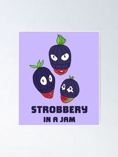 """""""Strobbery, In A Jam"""" Poster by grumblebeeart   Redbubble Stealing strawberries in the middle of a robbery. Funny berry slogan gift. Food Illustrations, Strawberries, Slogan, Finding Yourself, Middle, Paper, Funny, Artist, Prints"""