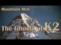 Mountain Men: The Ghosts of K2 (Full Documentary)