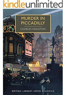 Murder in Piccadilly (British Library Crime Classics Book 12)