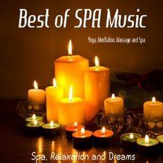 Best of Spa Music: Yoga, Meditation, Massage and Spa