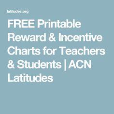 FREE Printable Reward & Incentive Charts for Teachers & Students   ACN Latitudes