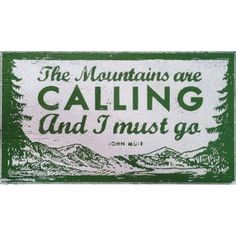 The Mountains Are Calling and I Must Go - With Graphic - 18 x 10 (#1462)