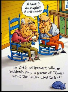 """Funny """"old people"""" cartoon --- I've actually wondered what """"young people"""" tattoos will look like when they get older! Cartoon Jokes, Funny Cartoons, Funny Jokes, Funny Gifs, Easter Cartoons, Christmas Cartoons, Funny Comedy, Funny Christmas, Cartoon Images"""