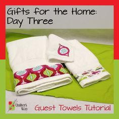 Join Quilter's Way as they blog 31 gift ideas through the month of July. Today's Entry: a tutorial for upcycling guest towels.