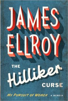 James Ellroy, The Hilliker curse. A very nice, simple cover treatment. Cool Typography, Vintage Typography, Typography Letters, Graphic Design Typography, Vintage Graphic, Vintage Type, James Ellroy, Inspiration Typographie, Buch Design