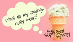 What your cravings really mean!