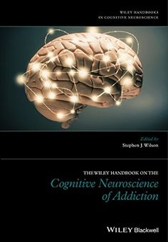 Amazon.com: The Wiley Handbook on the Cognitive Neuroscience of Addiction (9781118472248): Stephen J. Wilson: Books