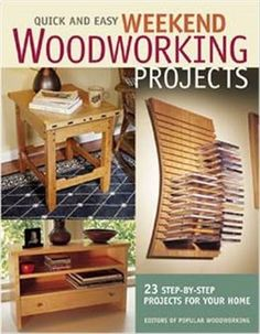 Books: Quick and Easy Weekend Woodworking Projects (Popular Woodworking) (Paperback) by Popular Woodworking Books (Author)