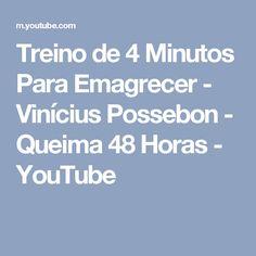 Treino de 4 Minutos Para Emagrecer - Vinícius Possebon - Queima 48 Horas - YouTube