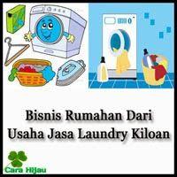Bisnis Rumahan Dari Usaha Jasa Laundry Kiloan, untuk informasi lebih lengkapnya silakan klik disini http://carahijau.blogspot.com/2014/01/bisnis-rumahan-dari-usaha-jasa-laundry-kiloan.html