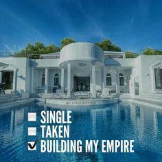 Single  taken  building my empire  Luxlife Millionaire mindset