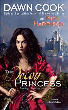 The Decoy Princess. By, Dawn Cook aka Kim Harrison. Heard this was good.