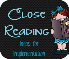 Ideas for implementing close reading in your classroom