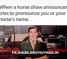 When horse show announcers try to pronounce your name...