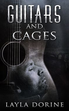 Blog Tour, eARC Review, Excerpt, Trailer & #Giveaway: Guitars and Cages by Layla Dorine