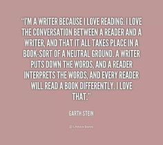 The relationship between writers and readers. Garth Stein