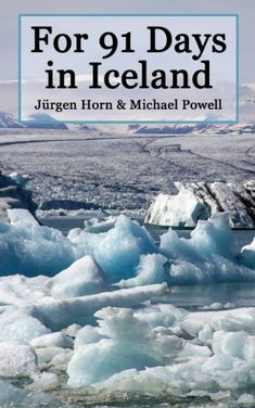 FREE TODAY    Amazon.com: For 91 Days in Iceland eBook: Michael Powell, Juergen Horn: Kindle Store