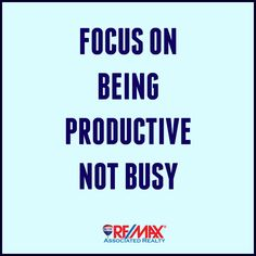 focus on being productive, not busy