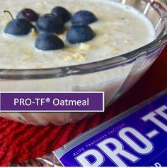 PRO-TF® Oatmeal     1 cup unsweetened almond milk, 1/3 cup oatmeal, 1 scoop PRO-TF.  Cinnamon (Optional)    Bring almond milk to boil in a saucepan and then stir in your oats. Reduce heat to a simmer and cook oats until soft, stirring occasionally. Add PRO-TF and cinnamon and mix well. Serve warm with desired topping.