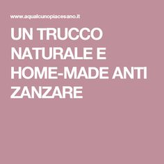 UN TRUCCO NATURALE E HOME-MADE ANTI ZANZARE