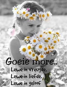 Evening Greetings, Goeie More, Special Quotes, Good Morning Wishes, Afrikaans, Love Art, Birthdays, Crochet Hats, Amen