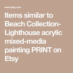 Items similar to Beach Collection- Lighthouse acrylic mixed-media painting PRINT on Etsy