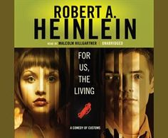 For Us, the Living / Robert A. Heinlein